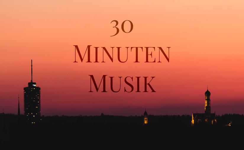"""30 Minuten Musik"" 2019"
